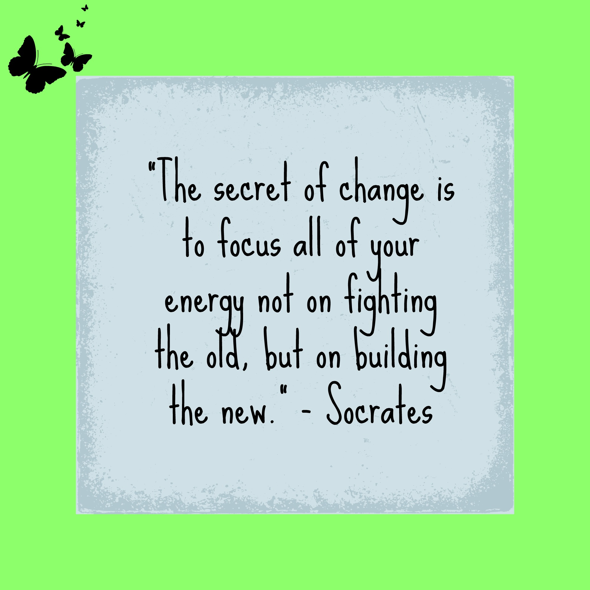 The Secret to Change