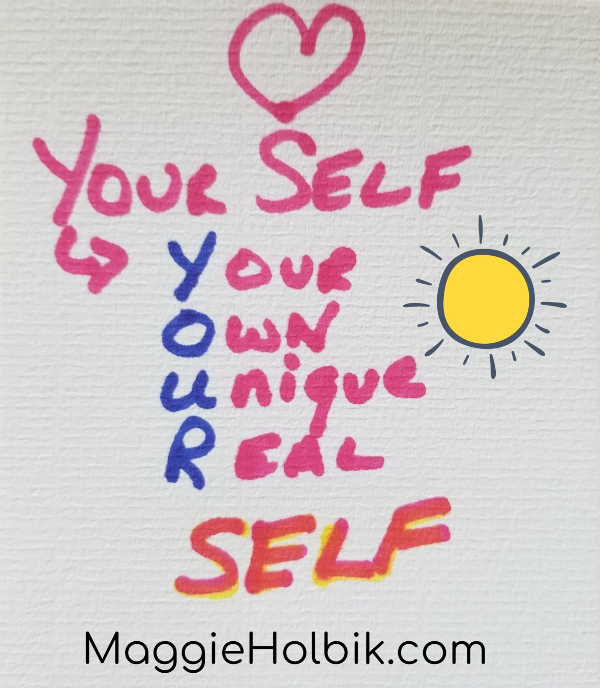 Be Yourself by Maggie Holbik.com